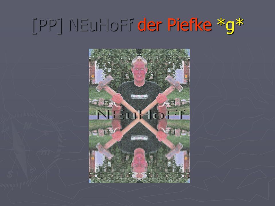 [PP] NEuHoFf der Piefke *g*
